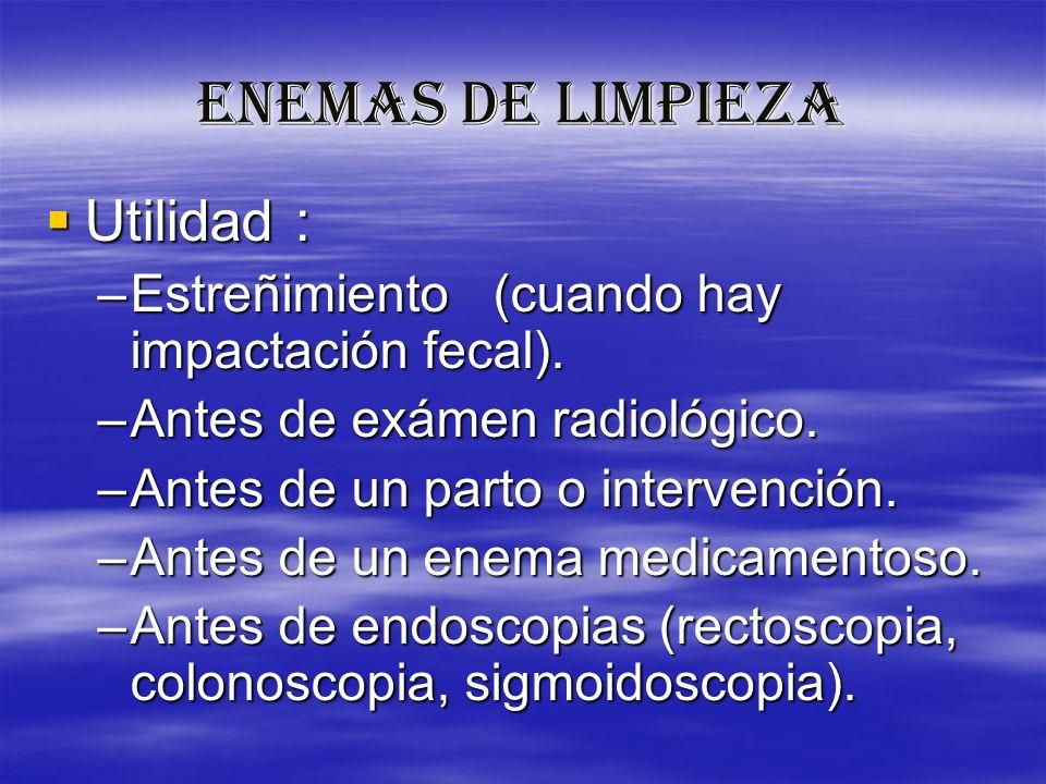 ENEMAS DE LIMPIEZA Utilidad :