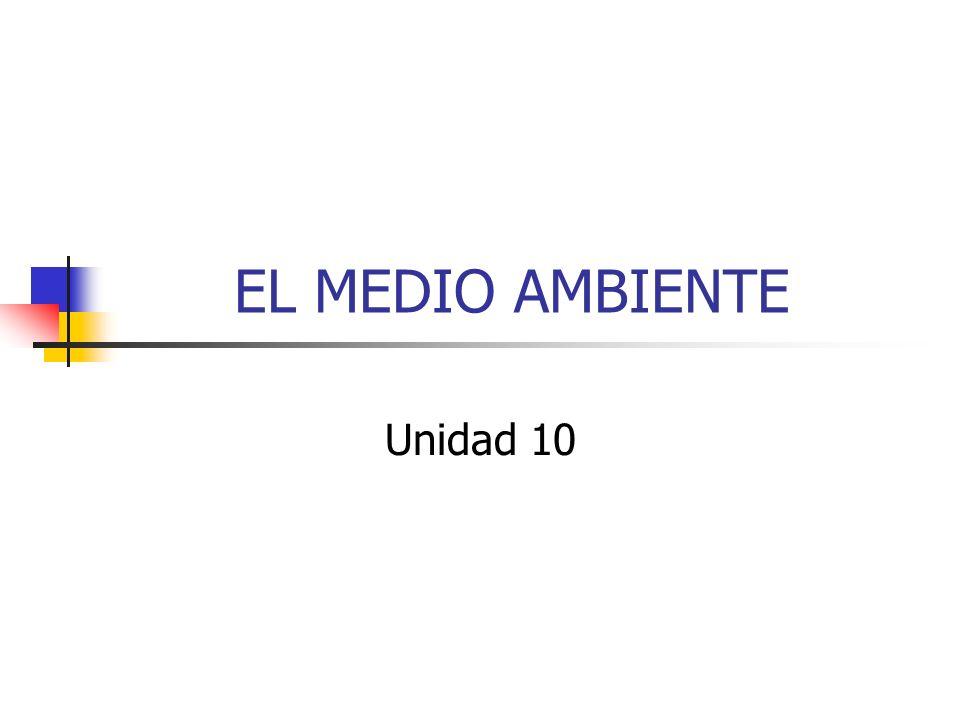 EL MEDIO AMBIENTE Unidad 10