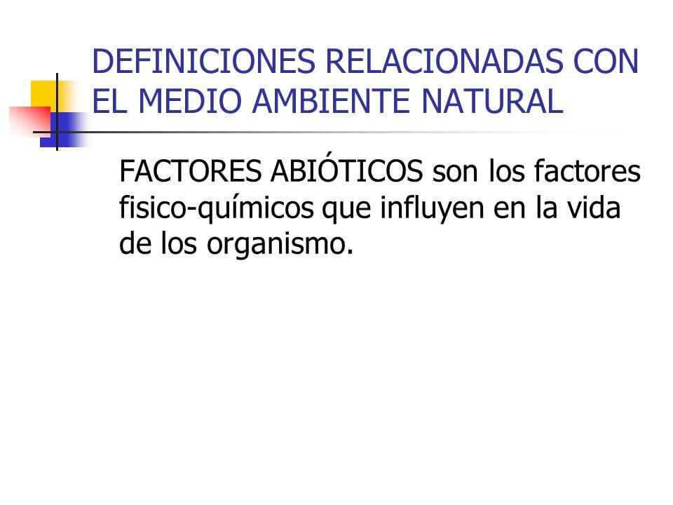 DEFINICIONES RELACIONADAS CON EL MEDIO AMBIENTE NATURAL