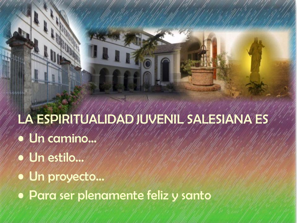 LA ESPIRITUALIDAD JUVENIL SALESIANA ES