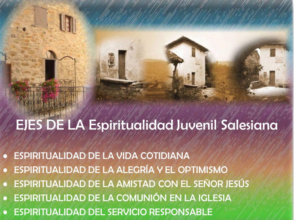 EJES DE LA Espiritualidad Juvenil Salesiana
