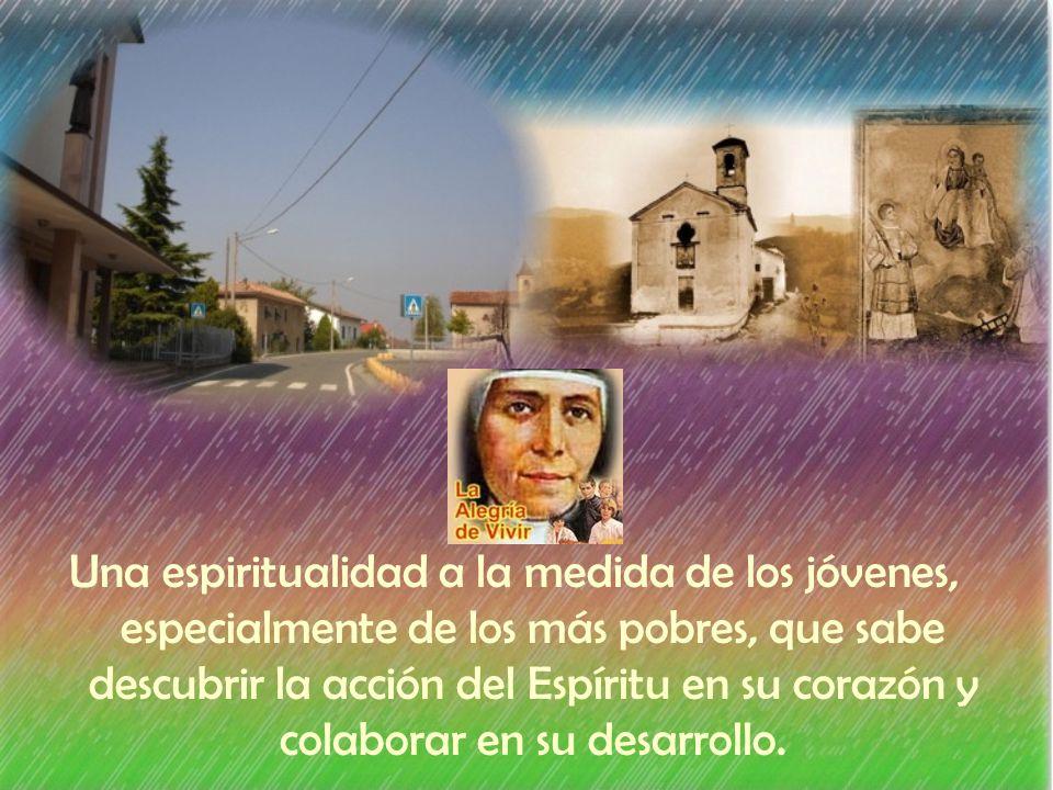 Una espiritualidad a la medida de los jóvenes, especialmente de los más pobres, que sabe descubrir la acción del Espíritu en su corazón y colaborar en su desarrollo.