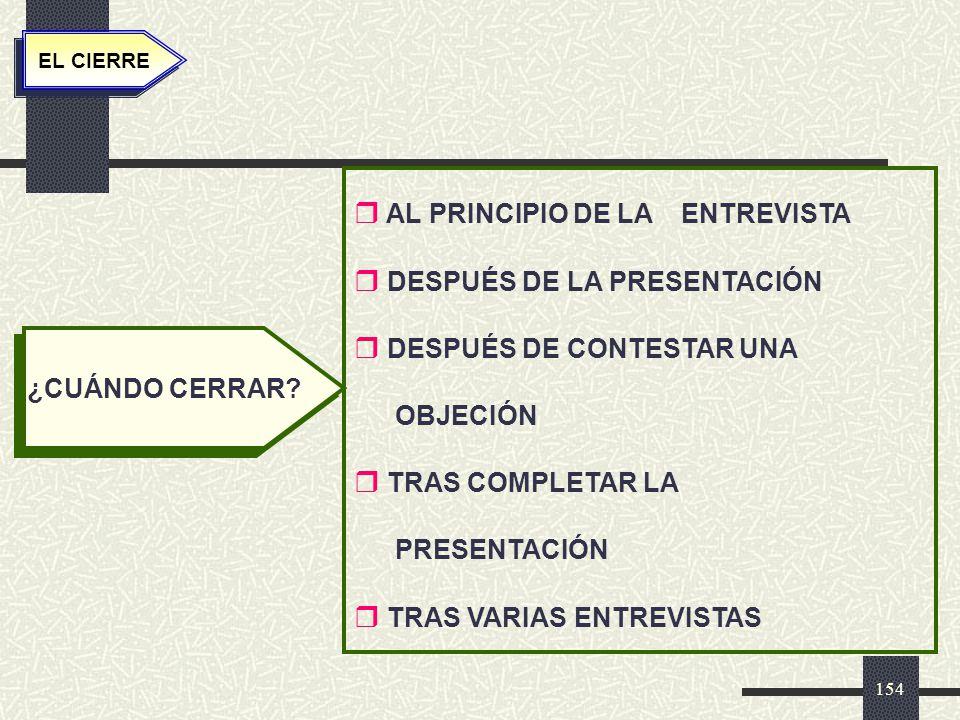 AL PRINCIPIO DE LA ENTREVISTA DESPUÉS DE LA PRESENTACIÓN