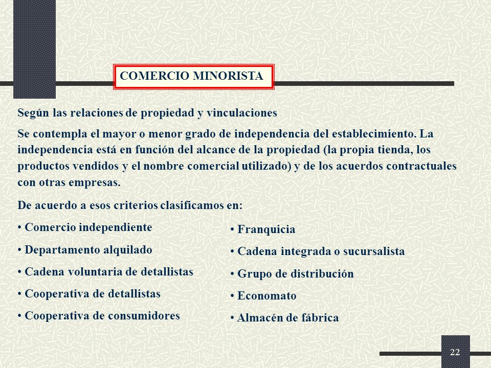 COMERCIO MINORISTA Según las relaciones de propiedad y vinculaciones.