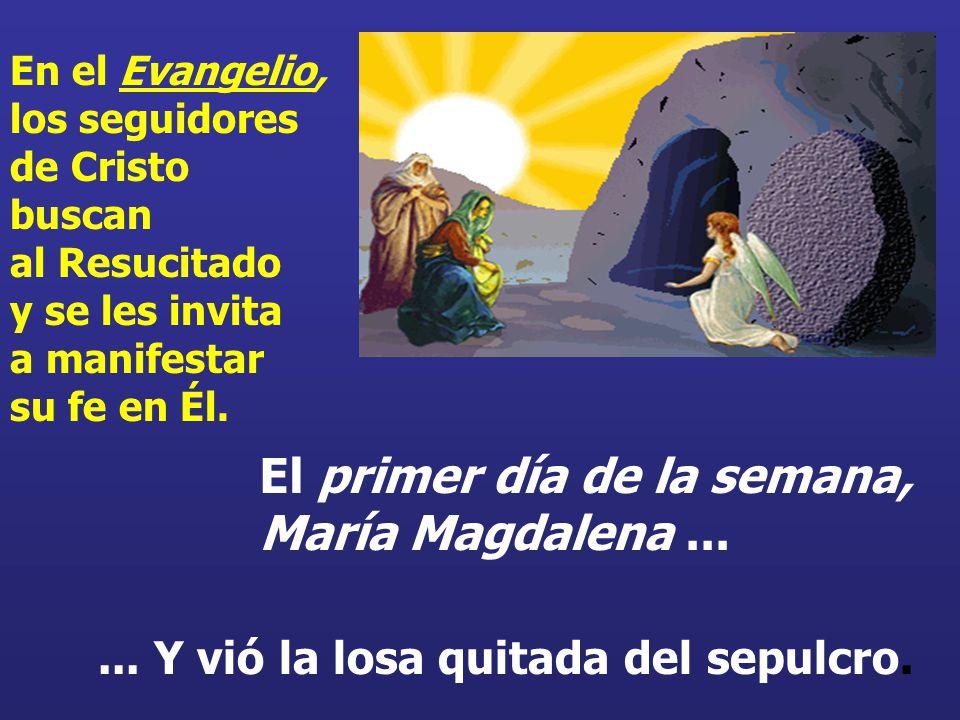 El primer día de la semana, María Magdalena ...