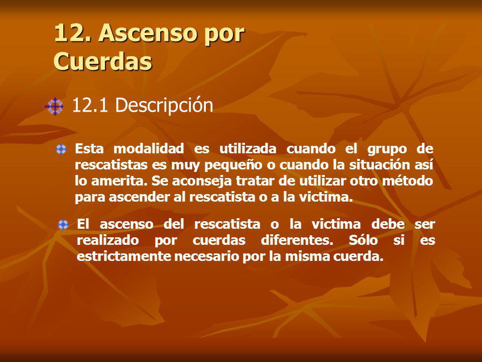 12. Ascenso por Cuerdas 12.1 Descripción