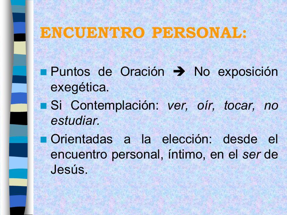 ENCUENTRO PERSONAL: Puntos de Oración  No exposición exegética.