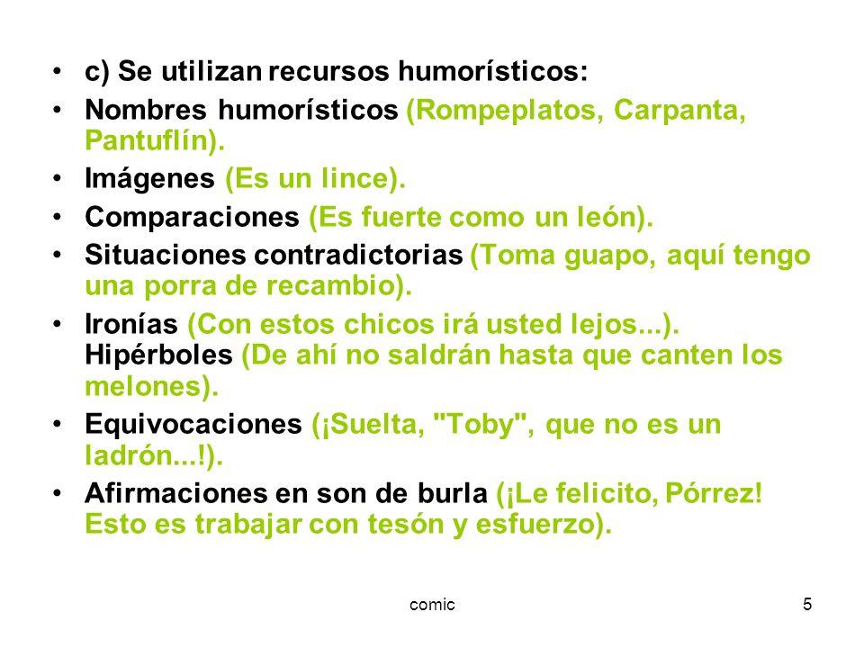 c) Se utilizan recursos humorísticos: