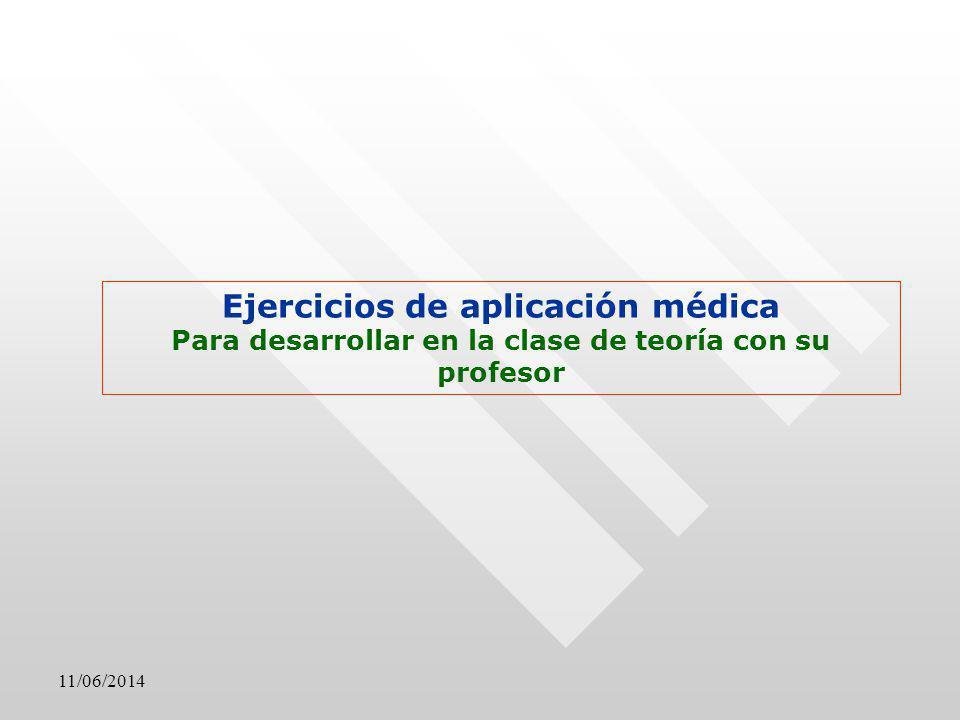 Ejercicios de aplicación médica