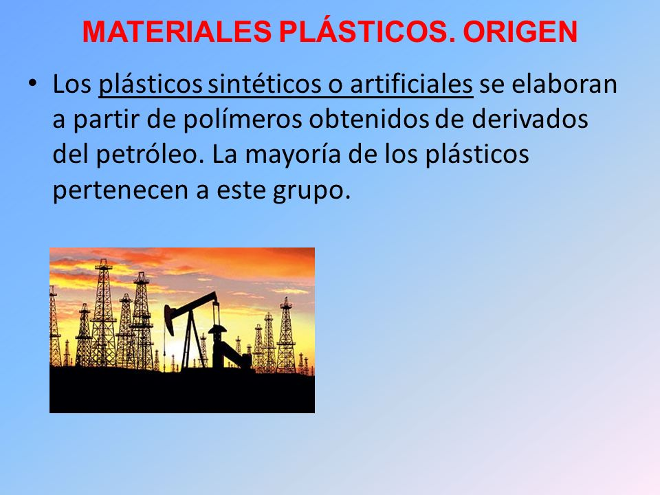 MATERIALES PLÁSTICOS. ORIGEN