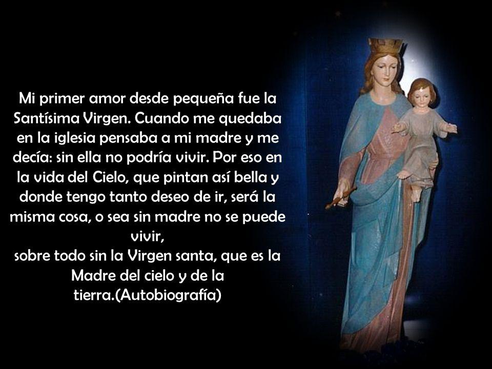 Mi primer amor desde pequeña fue la Santísima Virgen