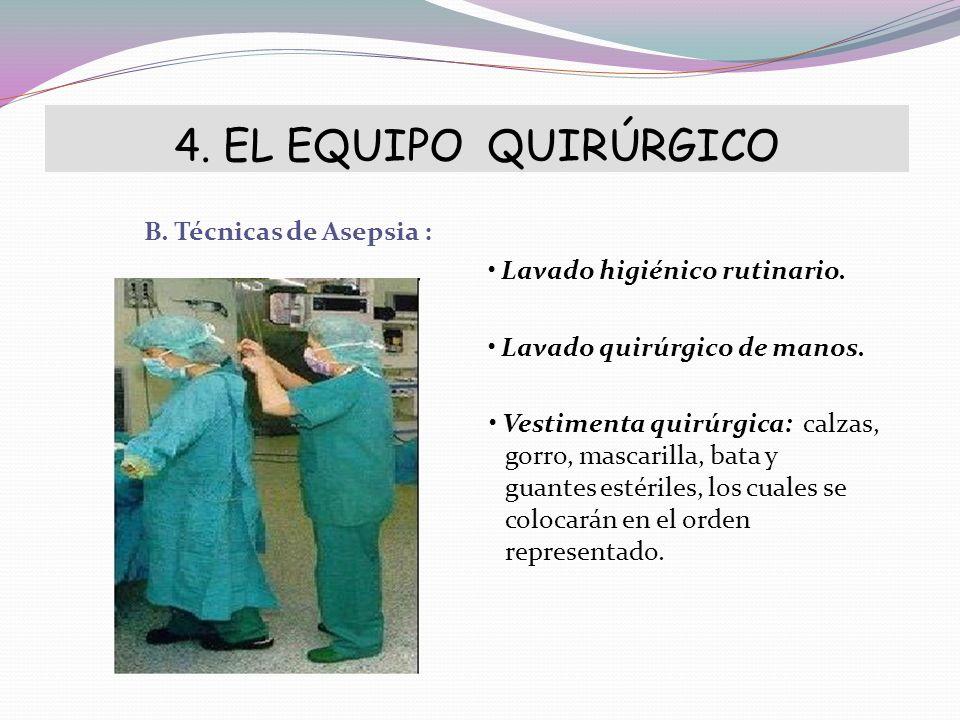 4. EL EQUIPO QUIRÚRGICO B. Técnicas de Asepsia :