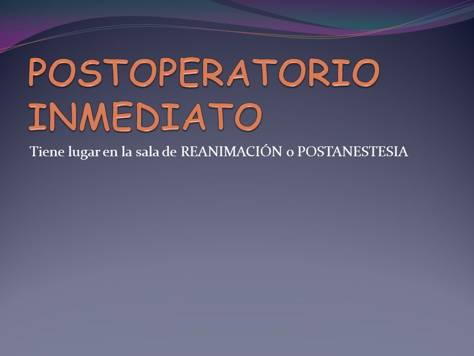 POSTOPERATORIO INMEDIATO