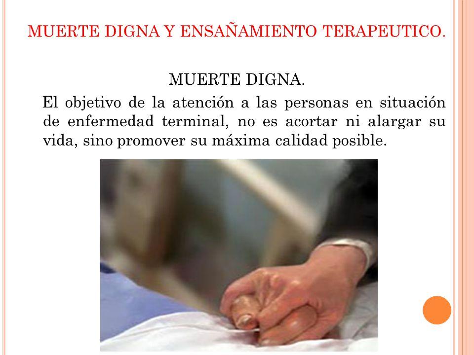 MUERTE DIGNA Y ENSAÑAMIENTO TERAPEUTICO.