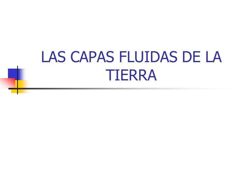 LAS CAPAS FLUIDAS DE LA TIERRA