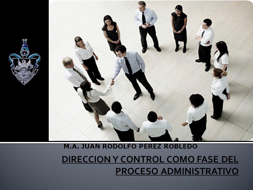 DIRECCION Y CONTROL COMO FASE DEL PROCESO ADMINISTRATIVO