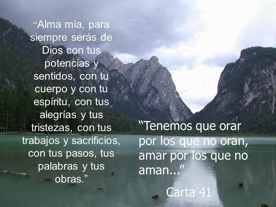Tenemos que orar por los que no oran, amar por los que no aman...