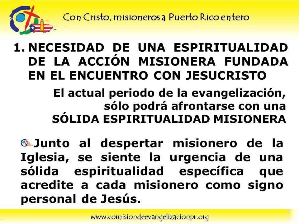 NECESIDAD DE UNA ESPIRITUALIDAD DE LA ACCIÓN MISIONERA FUNDADA EN EL ENCUENTRO CON JESUCRISTO