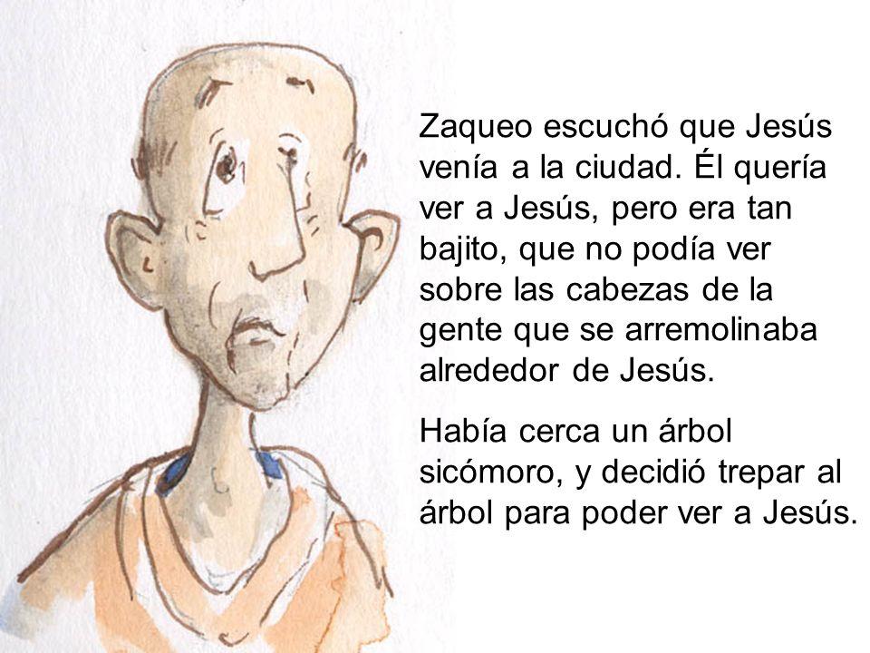Zaqueo escuchó que Jesús venía a la ciudad
