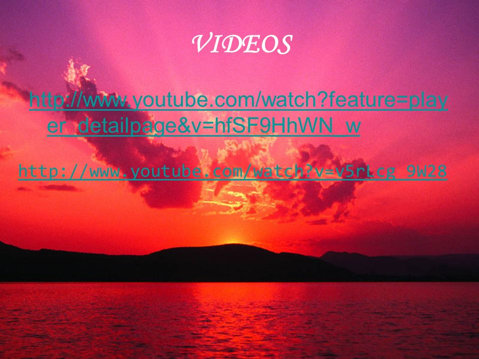 VIDEOS http://www.youtube.com/watch feature=player_detailpage&v=hfSF9HhWN_w.