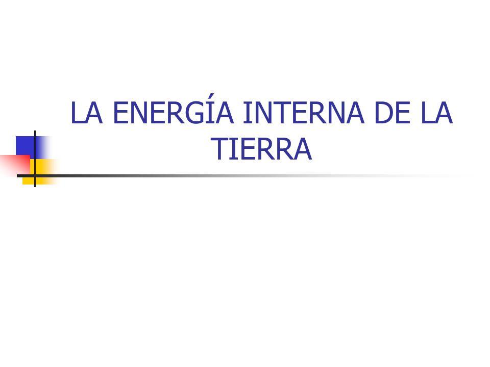 LA ENERGÍA INTERNA DE LA TIERRA