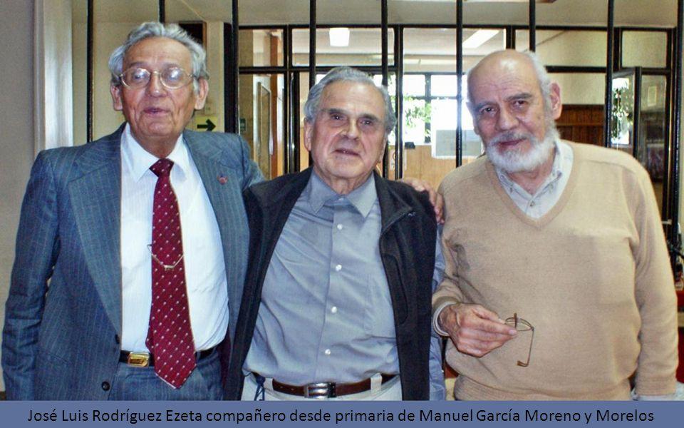 José Luis Rodríguez Ezeta compañero desde primaria de Manuel García Moreno y Morelos