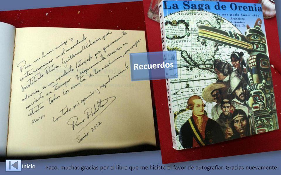 Recuerdos Inicio. Paco, muchas gracias por el libro que me hiciste el favor de autografiar.