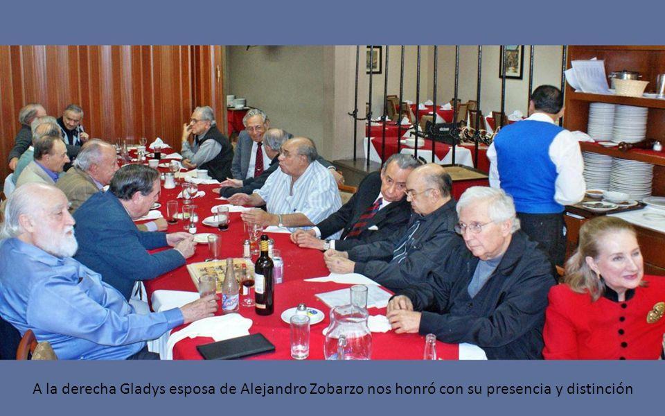 A la derecha Gladys esposa de Alejandro Zobarzo nos honró con su presencia y distinción