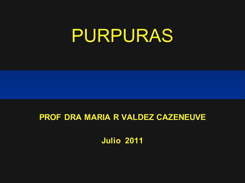 PROF DRA MARIA R VALDEZ CAZENEUVE Julio 2011