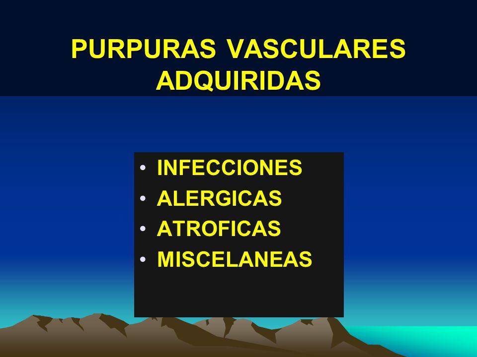 PURPURAS VASCULARES ADQUIRIDAS