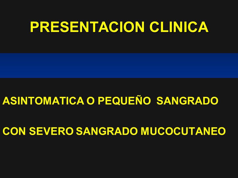 PRESENTACION CLINICA ASINTOMATICA O PEQUEÑO SANGRADO
