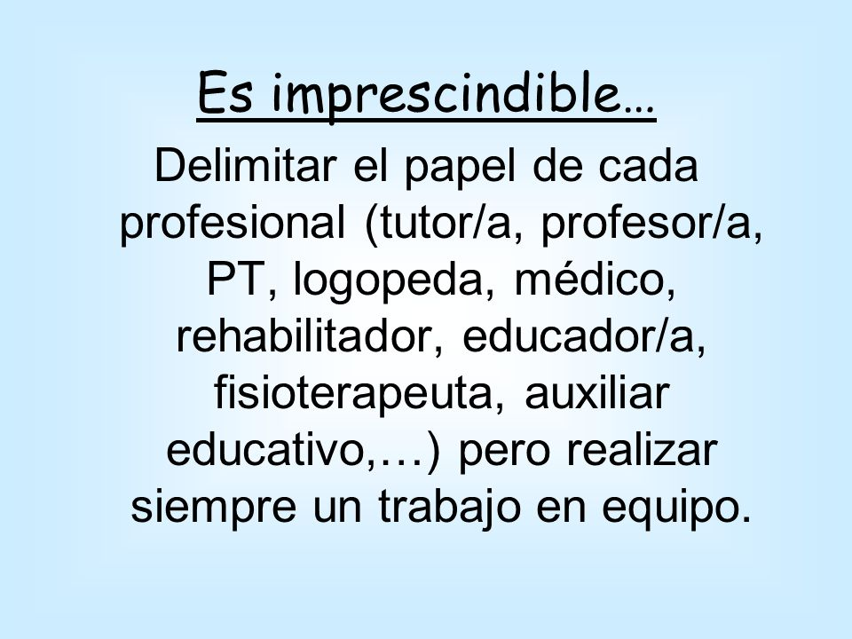 Es imprescindible…