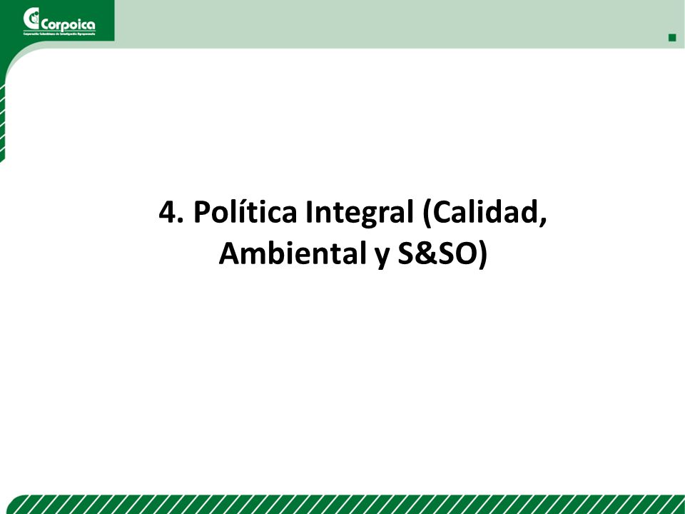 4. Política Integral (Calidad, Ambiental y S&SO)