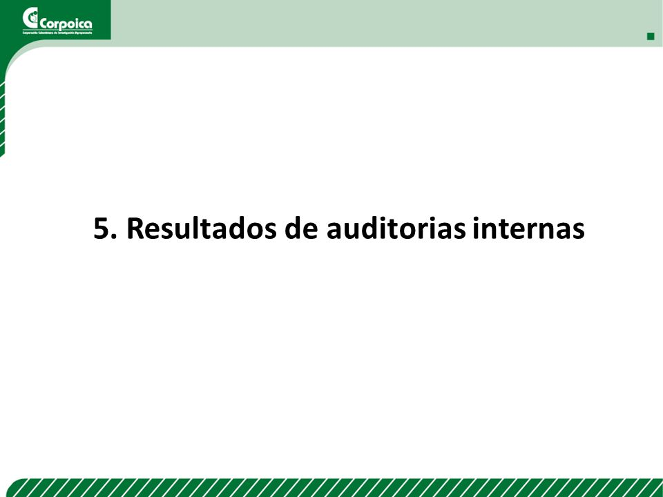 5. Resultados de auditorias internas