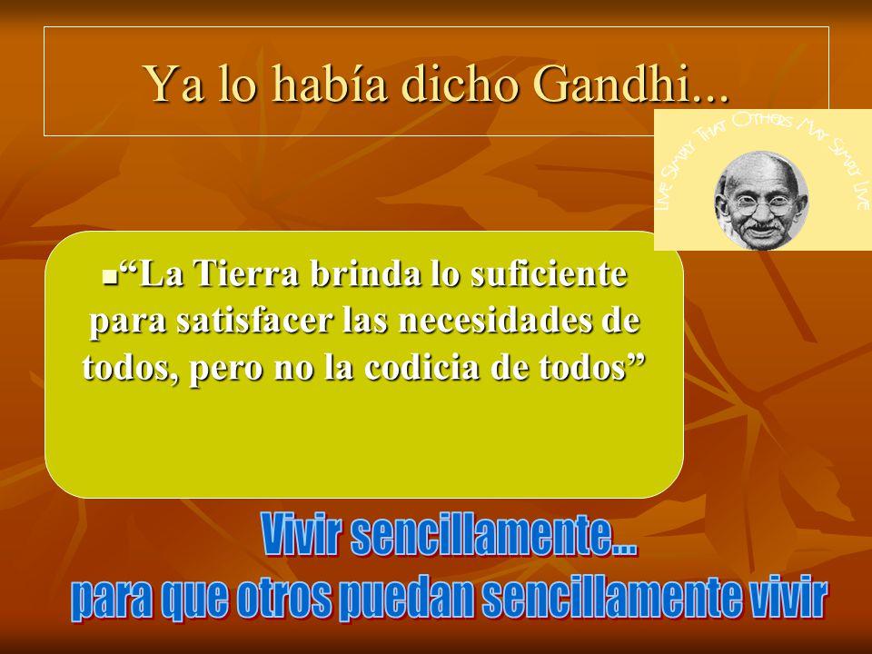 Ya lo había dicho Gandhi...