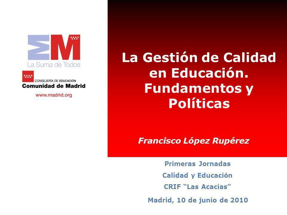 La Gestión de Calidad en Educación. Fundamentos y Políticas