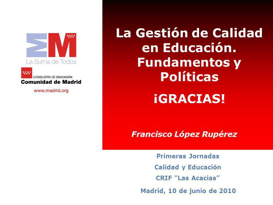 La Gestión de Calidad en Educación. Fundamentos y Políticas ¡GRACIAS!