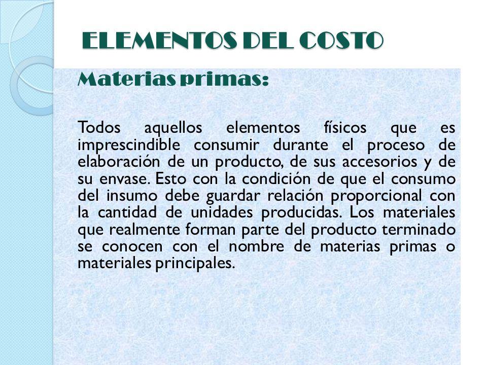 ELEMENTOS DEL COSTO Materias primas: