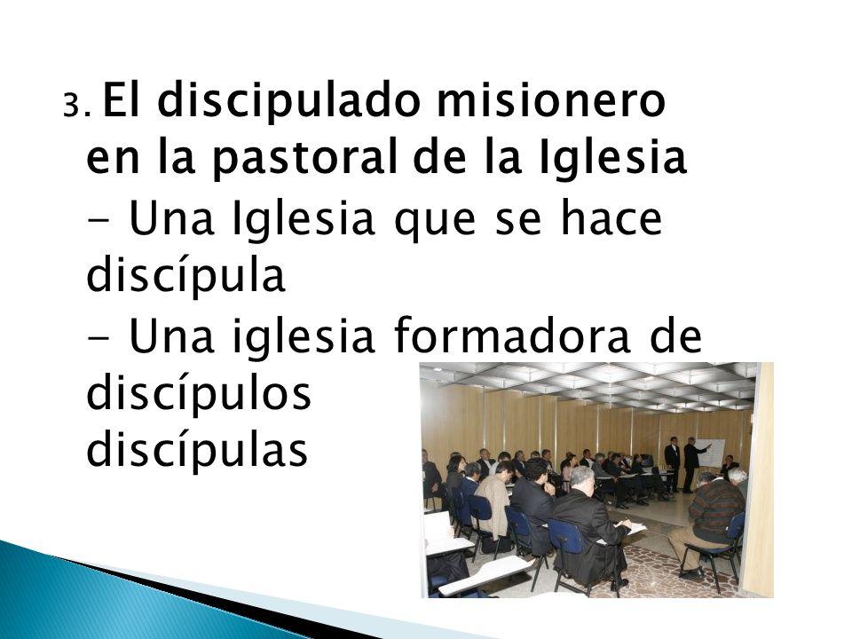 - Una Iglesia que se hace discípula