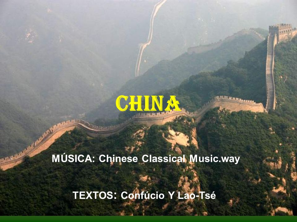 CHINA MÚSICA: Chinese Classical Music.way TEXTOS: Confúcio Y Lao-Tsé