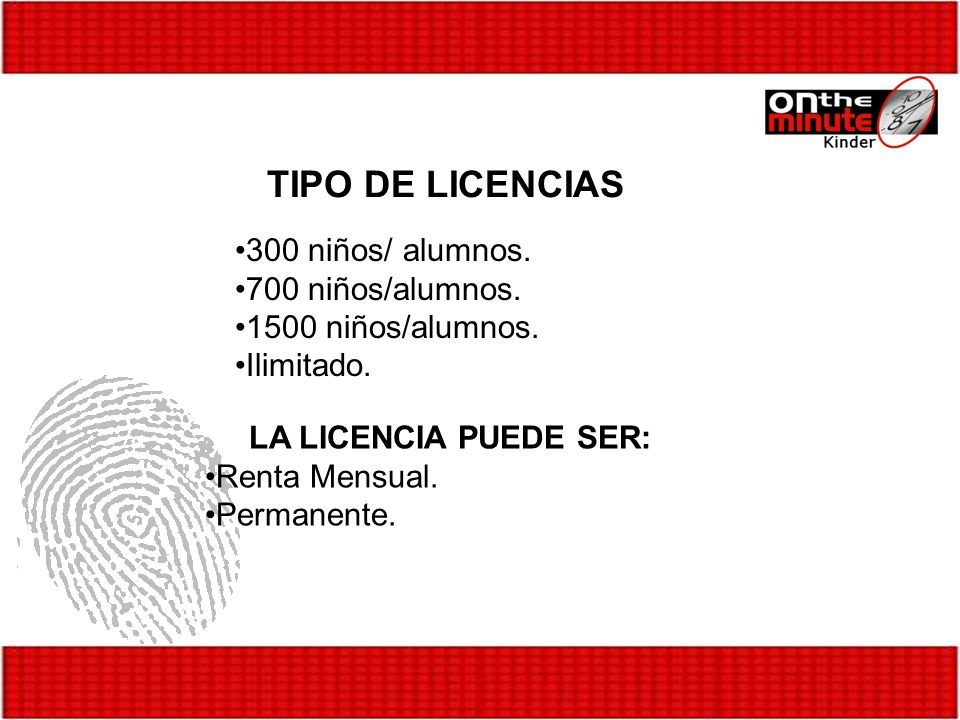 TIPO DE LICENCIAS 300 niños/ alumnos. 700 niños/alumnos.
