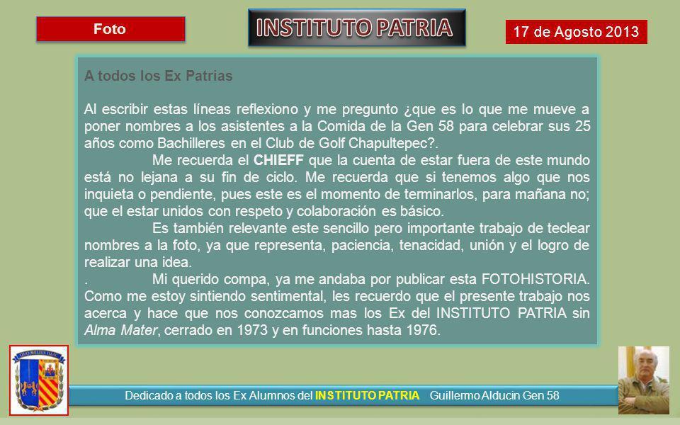 INSTITUTO PATRIA Foto 17 de Agosto 2013 A todos los Ex Patrias