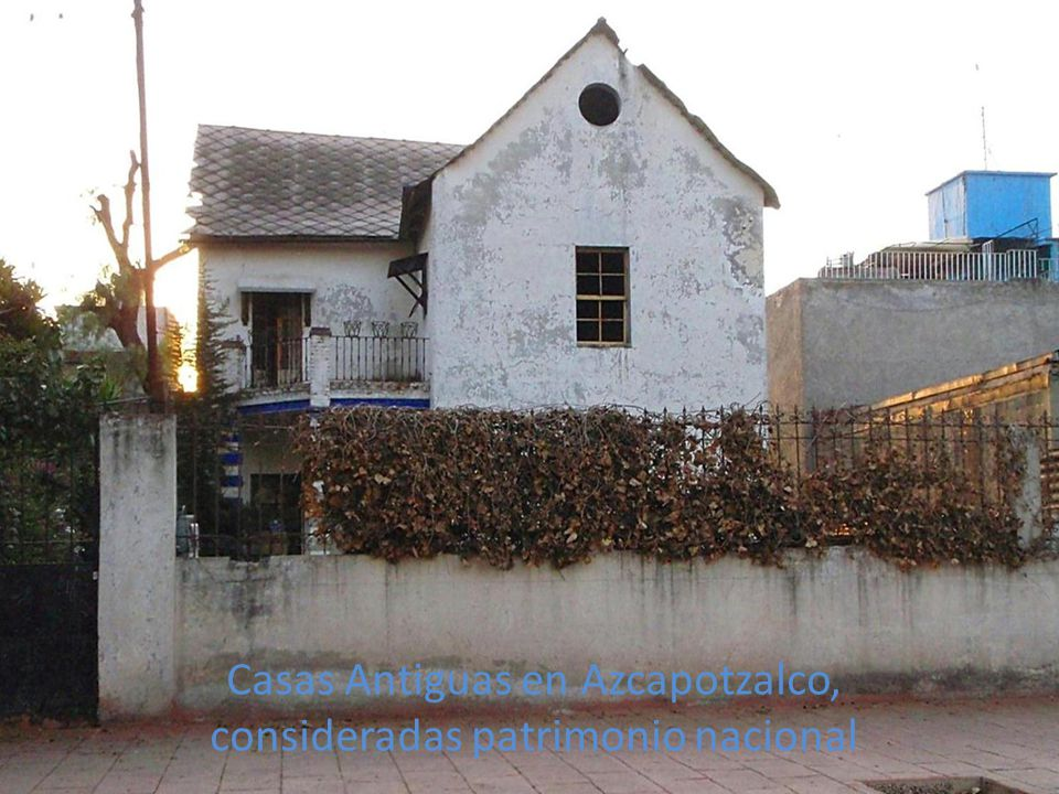 Casas Antiguas en Azcapotzalco, consideradas patrimonio nacional