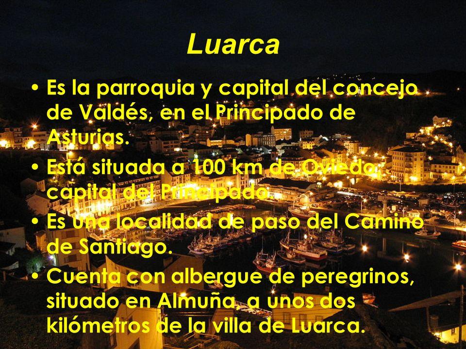 Luarca Es la parroquia y capital del concejo de Valdés, en el Principado de Asturias. Está situada a 100 km de Oviedo, capital del Principado.