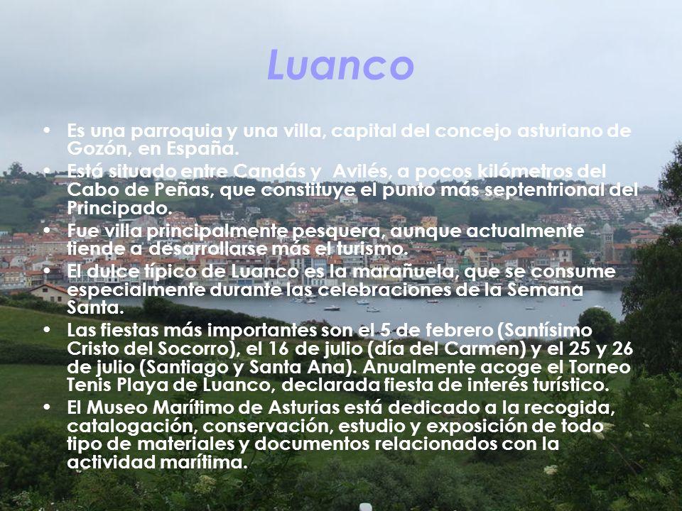 Luanco Es una parroquia y una villa, capital del concejo asturiano de Gozón, en España.