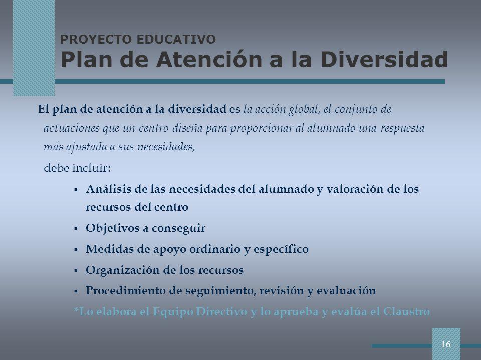 PROYECTO EDUCATIVO Plan de Atención a la Diversidad