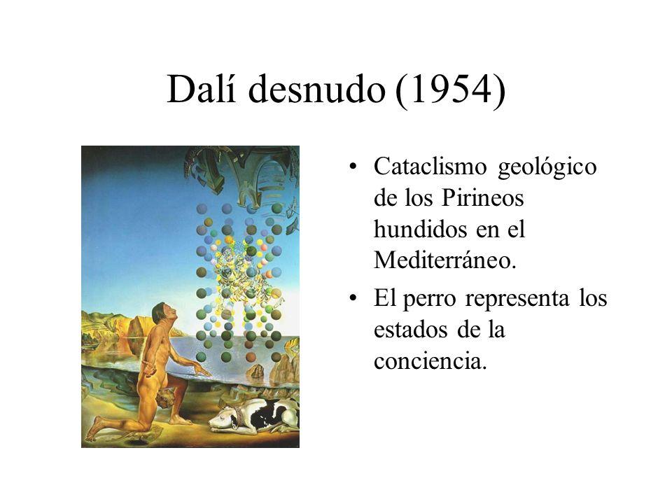 Dalí desnudo (1954)Cataclismo geológico de los Pirineos hundidos en el Mediterráneo.