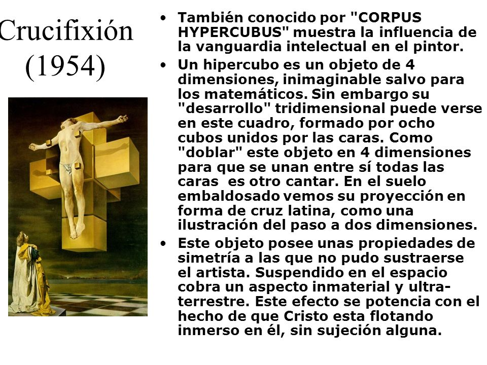 También conocido por CORPUS HYPERCUBUS muestra la influencia de la vanguardia intelectual en el pintor.