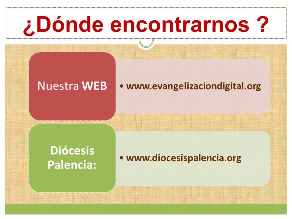 ¿Dónde encontrarnos Diócesis Palencia: Nuestra WEB
