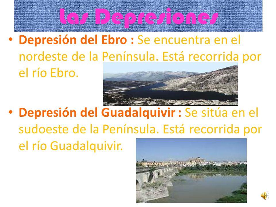 Las Depresiones Depresión del Ebro : Se encuentra en el nordeste de la Península. Está recorrida por el río Ebro.